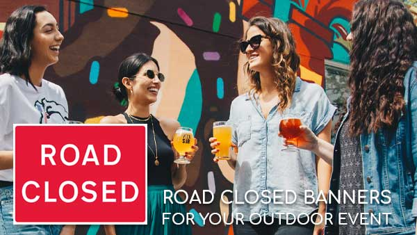 Road closed banners from only £25